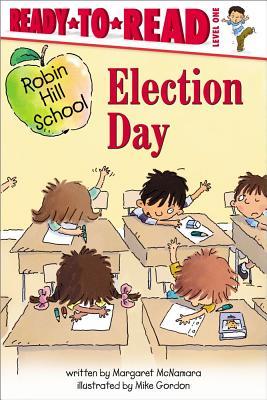 Election Day By McNamara, Margaret/ Gordon, Mike (ILT)
