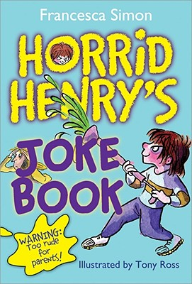 Horrid Henry's Joke Book By Simon, Francesca/ Ross, Tony (ILT)